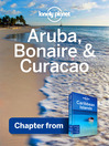 Aruba, Bonaire & Curacao - Guidebook Chapter (eBook): Chapter from Caribbean Islands Travel Guide Book