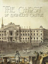 The Ghost of the Engineers' Castle (MP3): Haunted Castle and Mysterious Disappearance of a Landowner