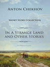 Anton Chekhov Short Story Collection, Volume 1 (eBook): In a Strange Land and Other Stories