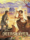 The Deerslayer: The First War Path (eBook): Leatherstocking Tales Series, Book 1