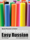 Easy Russian for English Speakers, Volume 3 (MP3): Speak Russian in Colour; Express Emotions; Discuss Weather, Art, Music, Film, Likes and Dislikes