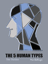 The 5 Human Types, Volume 2 (MP3): The Thriller: Why Some Have Ambition and Others Lack It