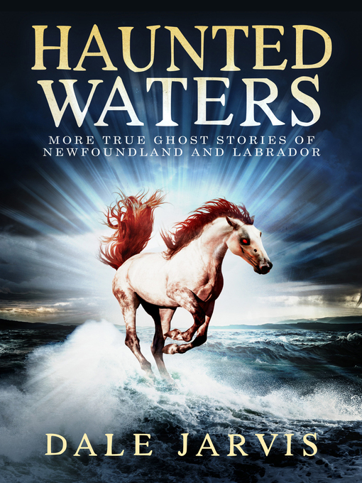Haunted Waters (eBook): More True Ghost Stories of Newfoundland and Labrador