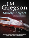 Merely Players (eBook): Inspector Peach Series, Book 15