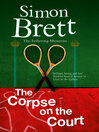 The Corpse on the Court (eBook): Fethering Mystery Series, Book 14