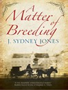 A Matter of Breeding (eBook): a mystery set in turn-of-the-century Vienna
