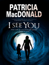 I See You (eBook): Assumed identities and psychological suspense
