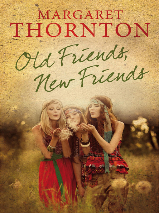 Old Friends, New Friends (eBook): An English family saga