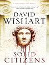 Solid Citizens (eBook): Marcus Corvinus Series, Book 15