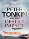 Deadly Impact--A Richard Mariner nautical adventure (eBook)