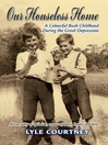 Our Houseless Home (eBook): A Colourful Bush Childhood During the Great Depression