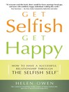 Get Selfish Get Happy (eBook): How to Have a Successful Relationship Through the Selfish Self™