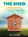 The Shed (eBook): Change Your Life by Cleaning Out Your Shed!
