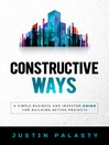 Constructive Ways (eBook): A Simple Business and Investor Guide for Building Better Projects