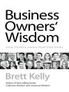 Business Owners' Wisdom (eBook): Great Business Owners Speak Their Minds