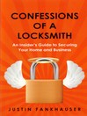 Confessions of a Locksmith (eBook): An Insider's Guide to Securing Your Home and Business