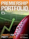 Premiership Portfolio (eBook): 6 Step Guide to Succeeding in the Stock Market