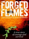 Forged with Flames (eBook): A True Story of Courage and Survival