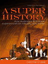 A Super History (eBook): How Australia's $1 Trillion+ Superannuation Industry was Made
