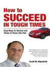 How To Succeed in Tough Times (eBook): Easy ways to survive and thrive in times like this