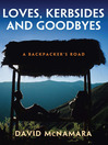 Loves, Kerbsides and Goodbyes (eBook): A Backpacker's Road