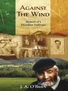 Against the Wind (eBook): Memoir of a Dissident Dubliner