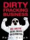 Dirty Fracking Business (eBook): No More Coal Seam Gas Mining