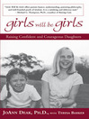 Girls Will Be Girls (eBook): Raising Confident and Courageous Daughters