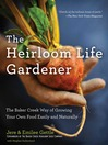 The Heirloom Life Gardener (eBook): The Baker Creek Way of Growing Your Own Food Easily and Naturally