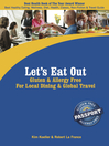 Let's Eat Out Gluten & Allergy Free for Local Dining and Global Travel (eBook): A Timeless Reference for Special Diets