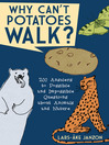 Why Can't Potatoes Walk? (eBook): 200 Answers to Possible and Impossible Questions About Animals and Nature