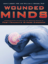 Wounded Minds (eBook): Understanding and Solving the Growing Menace of Post-Traumatic Stress Disorder