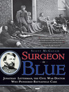 Surgeon in Blue (eBook): Jonathan Letterman, the Civil War Doctor Who Pioneered Battlefield Care