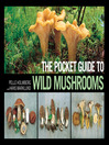 The Pocket Guide to Wild Mushrooms (eBook): Helpful Tips for Mushrooming in the Field
