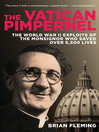 The Vatican Pimpernel (eBook): The World War II Exploits of the Monsinor Who Saved Over 6,500 Lives