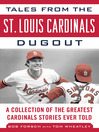 Tales from the St. Louis Cardinals Dugout (eBook): A Collection of the Greatest Cardinals Stories Ever Told