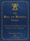 The Bill of Rights Primer (eBook): A Citizen's Guidebook to the American Bill of Rights