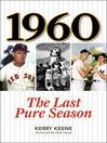 1960 (eBook): The Last Pure Season