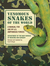 Venomous Snakes of the World (eBook): A Manual for Use by U.S. Amphibious Forces