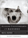 The Alleged Counterparts of the Banshee (eBook)