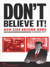 Don't Believe It! (eBook): How Lies Becomes News