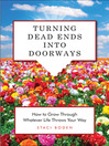 Turning Dead Ends Into Doorways (eBook): How to Grow through Whatever Life Throws Your Way