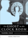 The Ghost in the Clock Room (eBook)