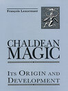 Chaldean Magic (eBook): Its Origin and Development