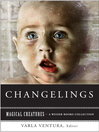 Changelings (eBook): Or, Beware Baby Snatchers of the Fairy Kingdom