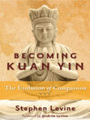Becoming Kuan Yin (eBook): The Evolution of Compassion