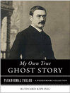 My Own True Ghost Story (eBook): Paranormal Parlor, A Weiser Books Collection