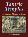 Tantric Temples (eBook): Eros and Magic in Java