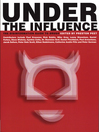 Under the Influence (eBook): The Disinformation Guide to Drugs