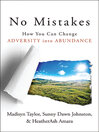 No Mistakes! (eBook): How You Can Change Adversity into Abundance